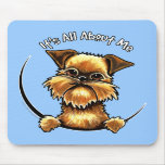 Brussels Griffon Its All About Me Mouse Pads