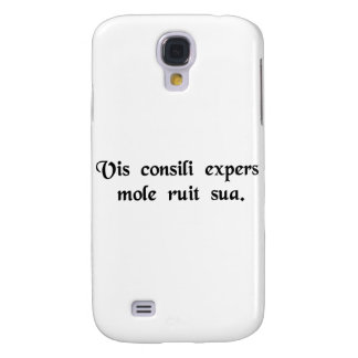 Brute force bereft of wisdom falls to ruin by its samsung s4 case