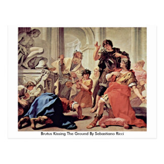 Brutus Kissing The Ground By Sebastiano Ricci Postcard