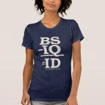 BS - IQ = ID T-SHIRTS