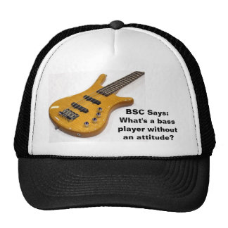 BSC Says:What's a bassplayer withoutan ... Trucker Hats