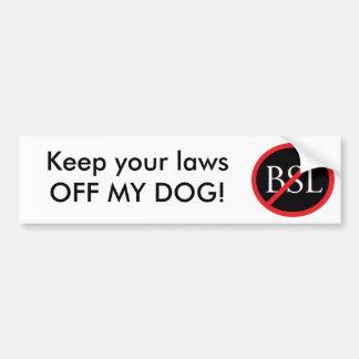 BSL Bumper Sticker: Keep your lawsOFF MY DOG!