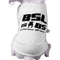 BSL is BS - Pet Tshirt