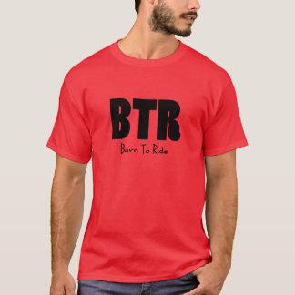 BTR Born To Ride T-Shirt
