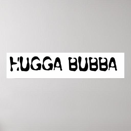 Bubba de Hugga Poster
