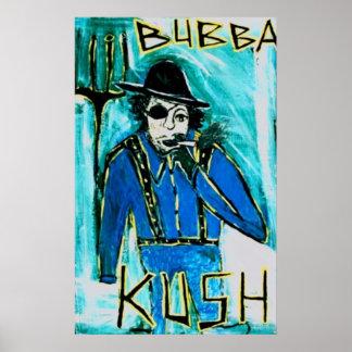 BUBBA KUSH POSTERS