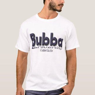 "Bubba U. (University) ""A Southern Education"" T-Shirt"