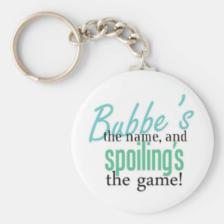 Bubbe's the Name, and Spoiling's the Gam Keychain