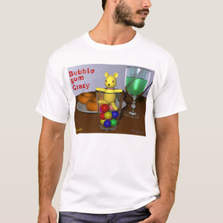 Bubble gum crazy (with my favorite doll) T-Shirt