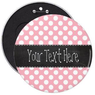 Bubble Gum Pink Polka Dots; Retro Chalkboard 6 Inch Round Button