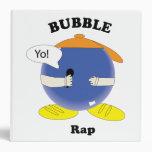 Bubble Rap Binders