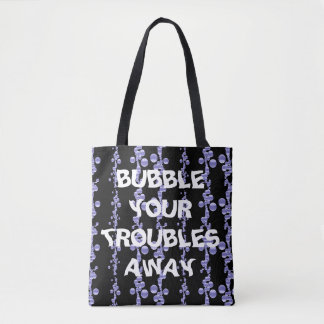 Bubble your troubles away tote bag