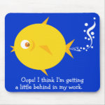 Bubbles The BlowFish_Behind in my work mousepad