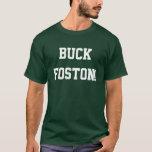 Buck Foston! T-Shirt