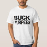 BUCK FURPEES: BURPEES FUNNY T-Shirt