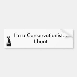 buck I m a Conservationist I hunt Bumper Stickers