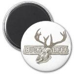Buck Off by Mudge Studios Fridge Magnets