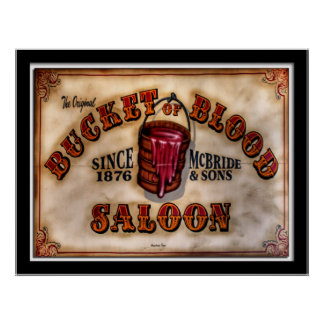 Bucket of Blood Sign Posters