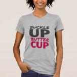 Buckle Up Buttercup Inspirational T-shirt
