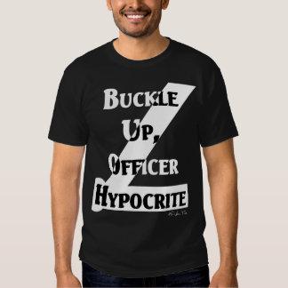 Buckle Up, Officer Hypocrite (dark) Shirt