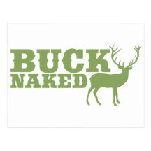 Bucknaked Humorous Deer Hunting Gifts Postcard