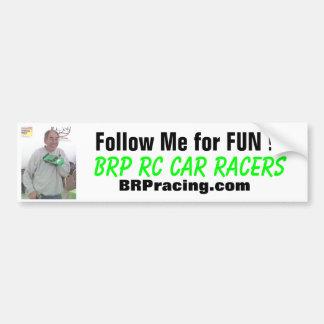 Bud, Follow Me for FUN !!!, BRP RC Car Racers, ... Bumper Sticker