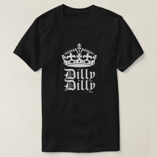 Bud Light Dilly Dilly Friend King or Queen T-Shirt