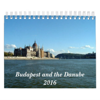 Budapest and the Danube - 2016 Calendar