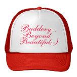 Buddery..., Beyond, Beautiful;-) Trucker Hats