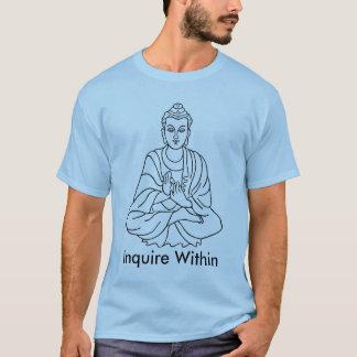 buddha-1, Inquire Within T-Shirt