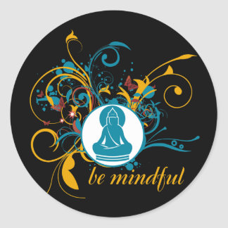 Buddha Be Mindful Classic Round Sticker
