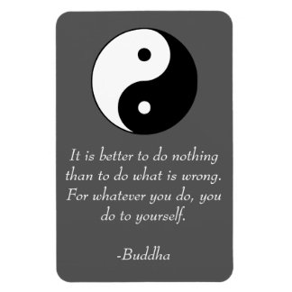 Buddha - Famous Quotes - Do Nothing Wrong Magnet