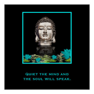 Buddha Head with Inspirational Quote on Quiet Poster