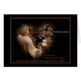 Buddha - Heart Sutra - Becoming wise Greeting Card