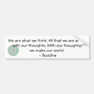 Buddha inspirational QUOTE Bumper Sticker