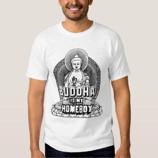 Buddha is My Homeboy T Shirt