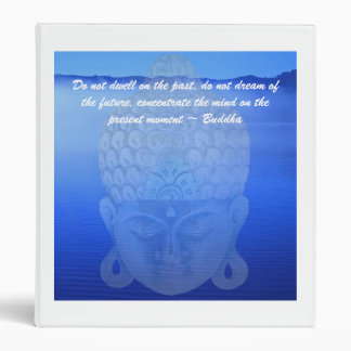 Buddha lake , Do not dwell on the past,... 3 Ring Binder