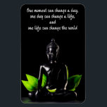 """Buddha Quote 2 magnet<br><div class=""""desc"""">&quot;One moment can change a day,  one day can change a life and one life can change the world.&quot;</div>"""