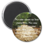 Buddha QUOTE about personal salvation and choices Magnets