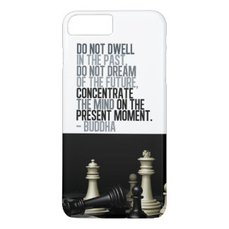Buddha Quote and Chess Game Black White iPhone 7 Plus Case