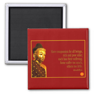 Buddha Quote ~ Have Compassion 2 Inch Square Magnet