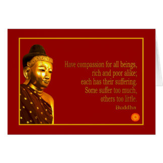 Buddha Quote ~ Have Compassion Card