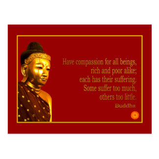 Buddha Quote ~ Have Compassion Postcard