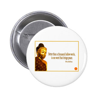 Buddha Quote ~ One Word That Brings Peace Pinback Button