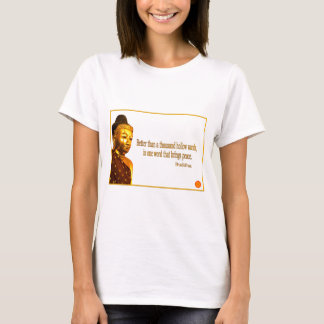 Buddha Quote ~ One Word That Brings Peace T-Shirt