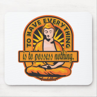 Buddha Quote To Have Everything Mouse Pad