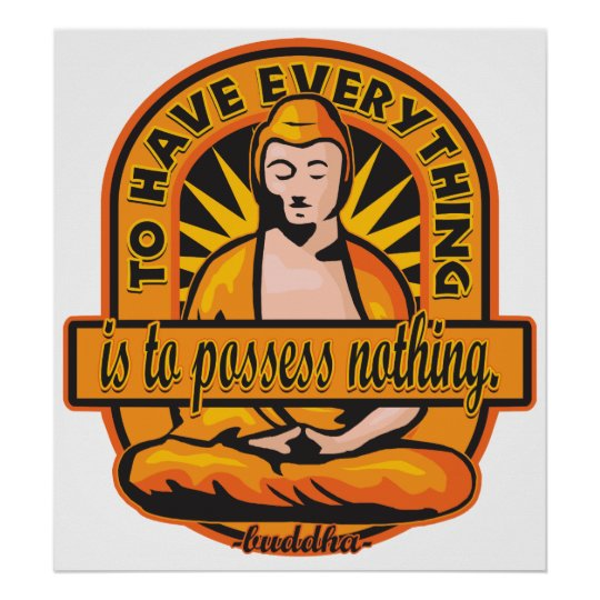 Buddha Quote To Have Everything Poster