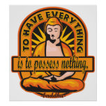 Buddha Quote To Have Everything Posters