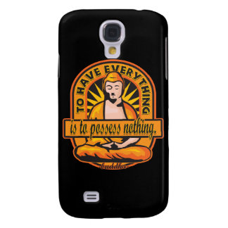 Buddha Quote To Have Everything Samsung Galaxy S4 Case