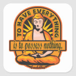 Buddha Quote To Have Everything Square Sticker